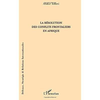 La résolution des conflits frontaliers en Afrique