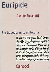 Euripide. Fra tragedia, mito e filosofia