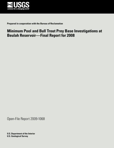 Minimum Pool and Bull Trout Prey Base Investigations at Beulah Reservoir?Final Report for 2008 por U.S. Department of the Interior