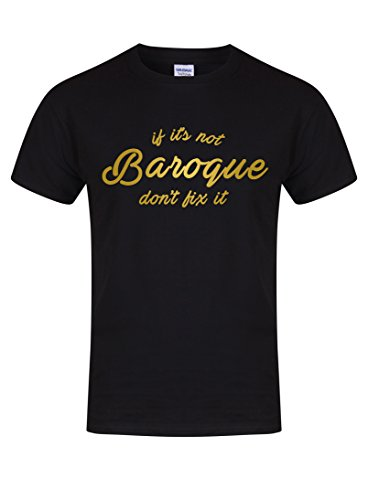 If It's Not Baroque, Don't Fix It - Unisex Fit T-Shirt - Fun Slogan Tee (Small - Chest 34-36 inches, Black/Gold) (Tinkerbell T-shirt Tee)