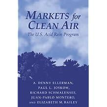 Markets for Clean Air: The U.S. Acid Rain Program