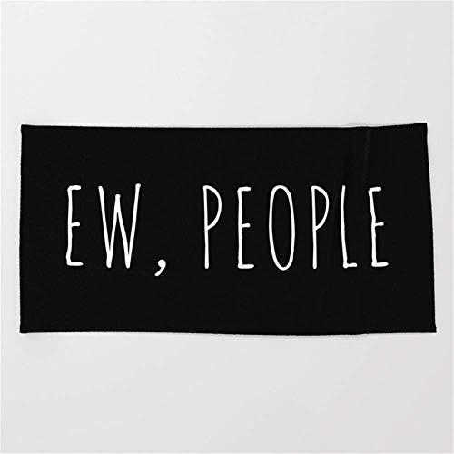 xinhengchang3506 EW People Funny Quote Premium Quality Large Beach Towel Pool Towel,Swim Towels For Bathroom,Gym,and Pool 31 In X51 In
