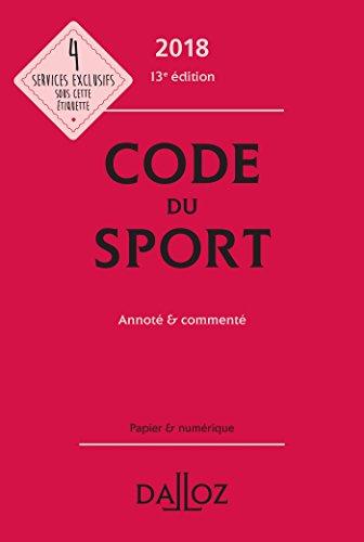 Code du sport 2018, annoté et commenté - 13e éd. par Collectif
