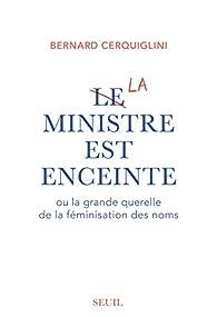 Le ministre est enceinte par Bernard Cerquiglini
