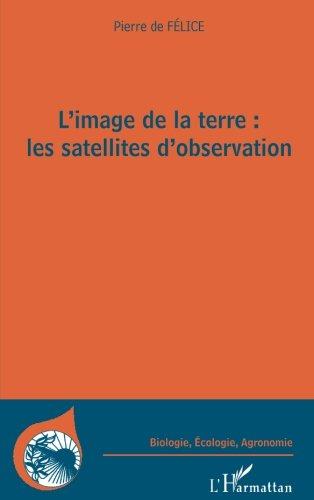 L'image de la terre : les satellites d'observation