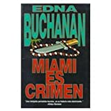 Miami es crimen by Edna Buchanan (1998-04-04) bei Amazon kaufen