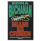 Miami es crimen by Edna Buchanan (1998-04-04) bei Amazon kaufen