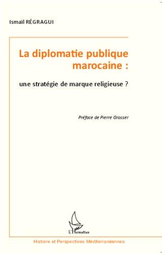 La diplomatie publique marocaine : une stratégie de marque religieuse ?