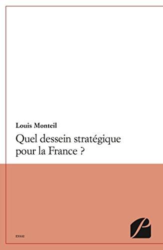 Quel dessein stratégique pour la France ?