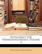 Zeitschrift Fr Vermessungswesen, Volume 2