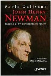 John Henry Newman. Profilo di un cercatore di verità