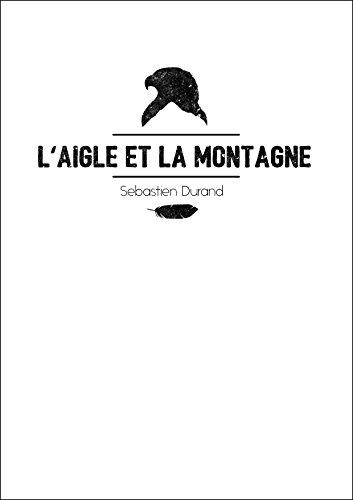 Descargar Libro L'Aigle et la Montagne: Journal d'un voyage dans les Balkans de Sébastien Durand