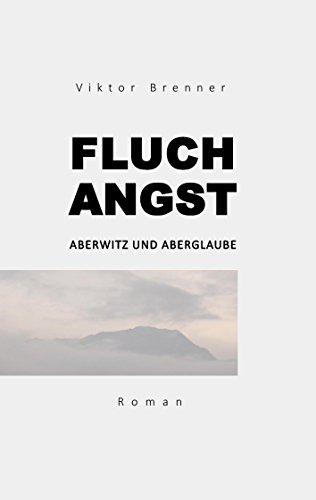 Fluchangst: Aberwitz und Aberglaube