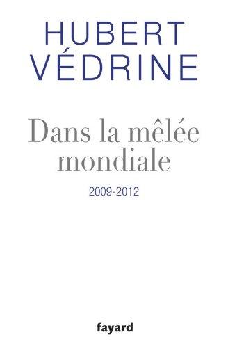 Dans la mêlée mondiale : 2009-2012 (Documents)