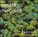 Songtexte von Mystery Machine - Glazed