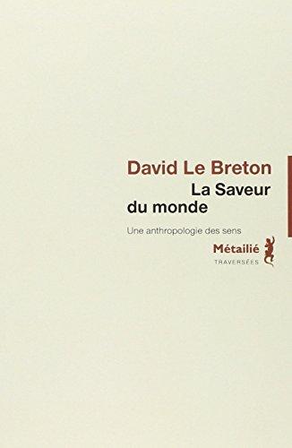 La Saveur du monde par David Le breton