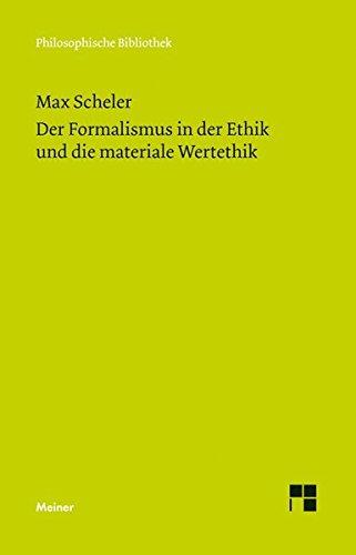 Der Formalismus in der Ethik und die materiale Wertethik: Neuer Versuch der Grundlegung eines ethischen Personalismus (Philosophische Bibliothek)