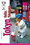 Tokyo mit Yokohama und Kyoto
