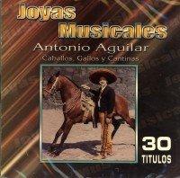 Antonio Aguilar -  Caballos, Gallos y Cantinas