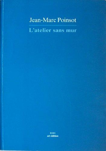 L'atelier sans mur. Textes 1978-1990