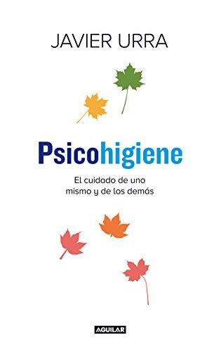 Psicohigiene: El cuidado de uno mismo y de los demás