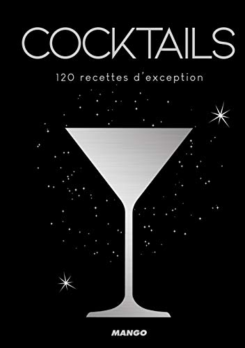 Cocktails : 120 recettes d'exception par  Frédéric Le Bordays, Nicole Masson