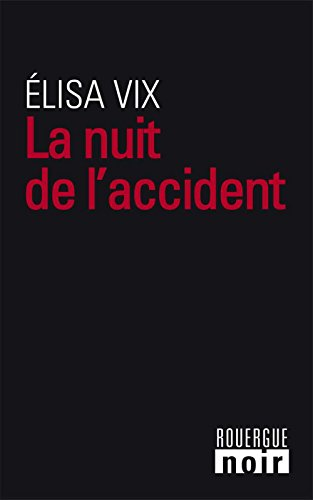 La Nuit de l'accident (Rouergue noir) (French Edition)