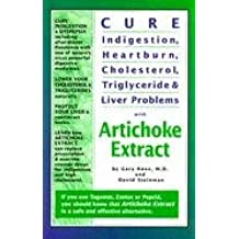 Cure Indigestion, Heartburn, Cholesterol, Triglyceride and Liver Problems with Artichoke Extract