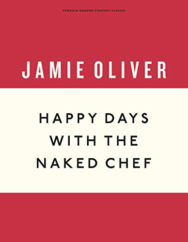 Happy Days with the Naked Chef (Anniversary Editions, Band 3)