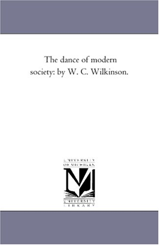 The dance of modern society: by W. C. Wilkinson.