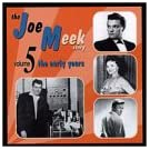 The Joe Meek Story Vol. 5: The Early Years