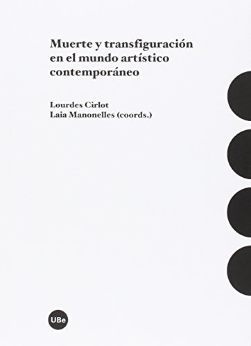 Muerte y transfiguración en el mundo artístico contemporáneo por Varios autores