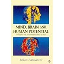 Mind, Brain and Human Potential: Quest for an Understanding of Self