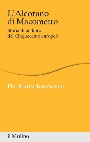 L'Alcorano di Macometto: Storia di un libro del Cinquecento europeo (Percorsi)