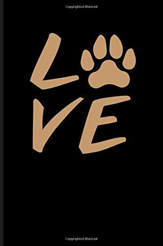 Love: Dog Lover Journal Notebook por Eve Emelia