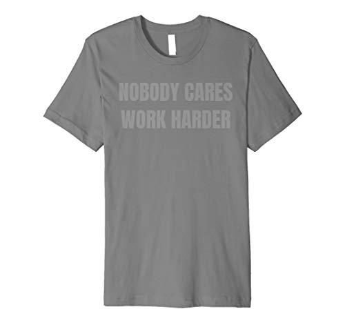 Herren Herren Nobody Pflegt Härter arbeiten Schweiß aktiviert Shirt für Herren