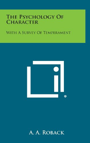 The Psychology of Character: With a Survey of Temperament