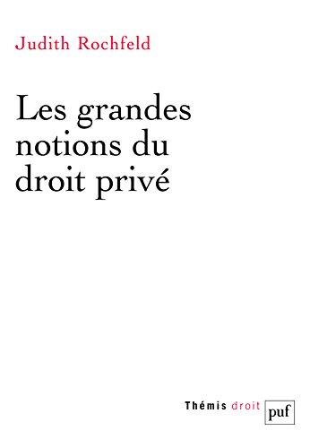 Les grandes notions du droit privé par Judith Rochfeld