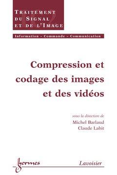 COMPRESSION ET CODAGE DES IMAGES ET VIDEOS par Michel Barlaud