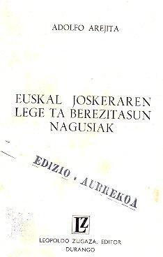 Euskal Joskeraren Lege ta Berezitasun Nagusiak