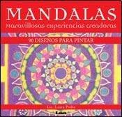 Mandalas, maravillosas experiencias creadoras: 90 diseños para pintar por Dr Laura Podio