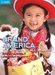 Brand America: The Mother of All Brands (Great Brand Stories)