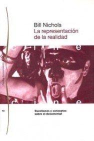 La representación de la realidad: Cuestiones y conceptos sobre el documental: 93 (Comunicación) por Bill Nichols