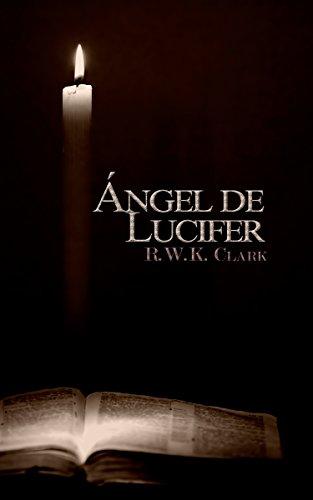 Ángel de Lucifer: La Iglesia de Satanás par RWK Clark