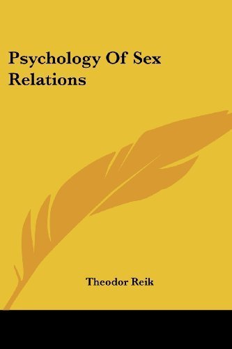 Psychology of Sex Relations by Theodor Reik (2006-07-25)
