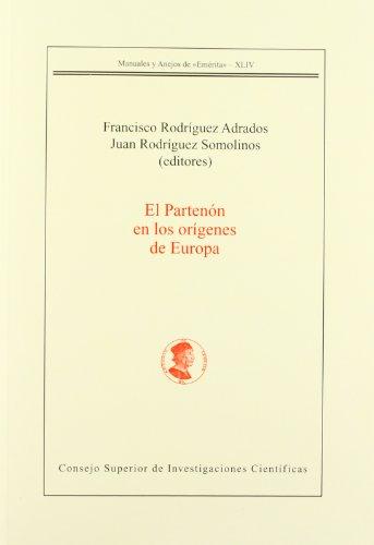 El Partenón en los orígenes de Europa (Manuales y Anejos de Emérita) por Juan Rodríguez Somolinos