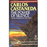 The Power of Silence by Carlos Castaneda (1988-10-01)
