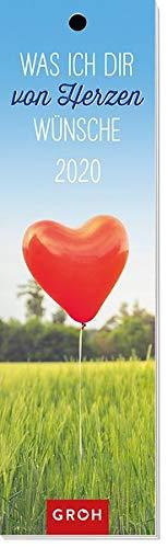 Was ich dir von Herzen wünsche 2020: Lesezeichenkalender