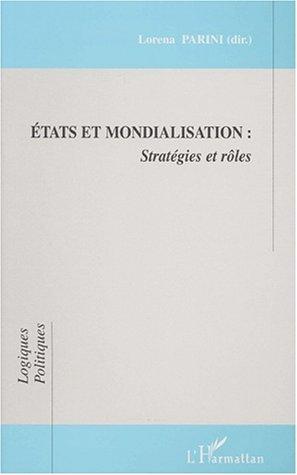 Etats et mondialisation, stratégies et rôles