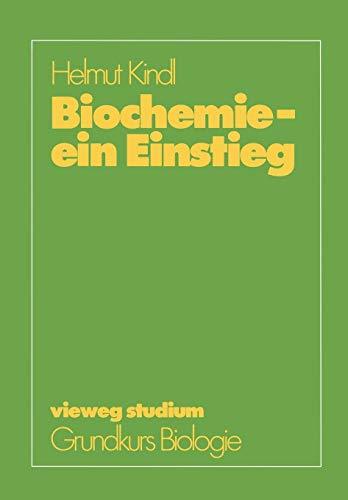 Biochemie - ein Einstieg (vieweg studium; Grundkurs Biologie, Band 54)